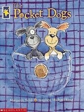 The Pocket Dogs by Margaret Wild/Stephen Michael King (Paperback, 2000)