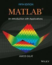 Matlab An Introduction with Applications by Amos Gilat (2014, Paperback)