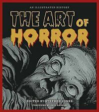NEW The Art of Horror : An Illustrated History (2015, Hardcover) Book