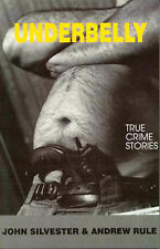Underbelly 1: True Crime Stories by John Silvester, Andrew Rule (Paperback,...