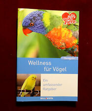 WELLNESS FÜR VÖGEL   Buch VOGELRATGEBER  Futter/Pflege/Erste Hilfe+++  UNGELESEN