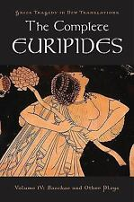 Greek Tragedy in New Translations: The Complete Euripides Vol. 4 : Bacchae...