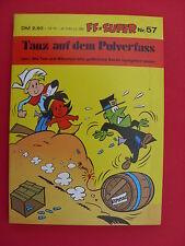 FF-Super 57: Tom und Biberherz. Tanz auf dem Pulverfassl..