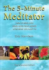 NEW The 5 Minute Meditator: How to Relax Your Body and Mind Rapidly Harrison
