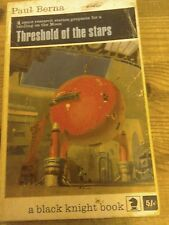 Threshold of the Stars by Paul Berna.Black Knight Science Fiction.1967