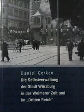 Die Selbstverwaltung der Stadt Würzburg in der Weimarer Republik und im 3. Reich