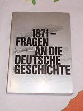 1871 - Fragen an die Deutsche Geschichte