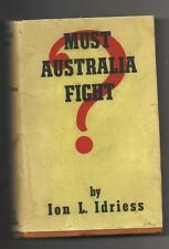 ION IDRIESS ' MUST AUSTRALIA FIGHT'   '1 ST  EDITION' 1939