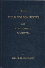 Dog Book THE FIELD GORDON SETTERS The Black and Tan Bombshell Sorby HBDJFE 1987