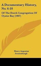 A Documentary History, No. 6-10: Of the Dutch Congregation of Oys 9781120602763
