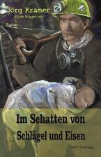 Im Schatten von Schlägel und Eisen von Jörg Krämer (2014, Taschenbuch)
