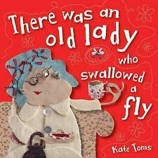 There Was an Old Lady Who Swallowed a Fly by Kate Toms (Hardback, 2011)