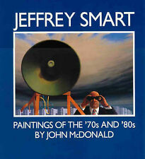 Jeffrey Smart: Paintings of the '70s and '80s by John McDonald (Paperback, 1990)