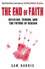 The End of Faith: Religion, Terror, and the Future of Reason - New Book