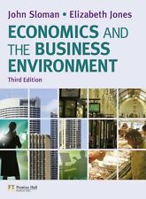 Economics and the Business Environment (3rd Edition) by J. Sloman, E. Jones