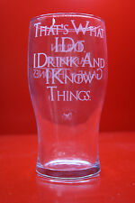 Laser Engraved Pint Glass Game Of Thrones I Drink And I Know Things Tyrion