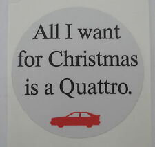 Aufkleber All I want for Christmas is a QUATTRO Audi Sticker Autocollant