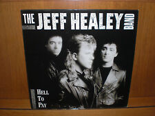 The Jeff Healey Band - Hell to Pay   LP 12
