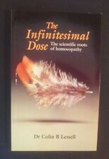 Colin Lessell - The Infinitesimal Dose - Scientific Roots Of Homeopathy - pb