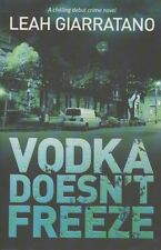 Vodka Doesn't Freeze by Leah Giarratano. BRAND NEW! SIGNED!