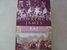 Raj The Making of British India  by Lawrence James