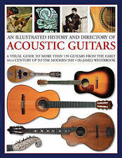 An Illustrated History and Directory of Acoustic Guitars by James Westbrook PB