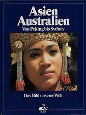 Das Bild unserer Welt.  Band 2, Asien + Australien Von Peking bis Sydney.