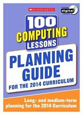 100 Computing Lessons Planning Guide 2014 Curriculum CD-ROM Study book Year 1-6