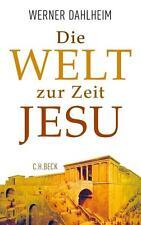 Die Welt zur Zeit Jesu von Werner Dahlheim (2015, Gebundene Ausgabe) NEU!
