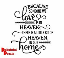BECAUSE SOMEONE WE LOVE IS IN HEAVEN HOME VINYL STICKER DECAL DIY Wedding props