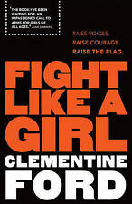 FIGHT LIKE A GIRL - Clementine Ford  - NEW Paperback - FREE FAST P&H Australia