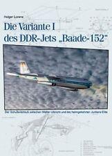 Die Variante I des DDR-Jets Baade-152 Geschichte Bildband Buch Fotos Historie