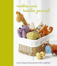 MOTHER AND TODDLER JOURNAL * NEW HARDCOVER BOOK *