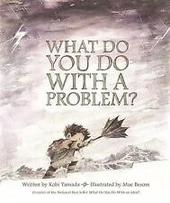 What Do You Do with a Problem? (2016, Hardcover)