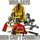 WHO SAYS MEN CAN'T COMMIT? FIREFIGHTER  T-SHIRT ALL SIZES & COLORS NEW
