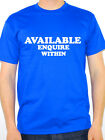 AVAILABLE ENQUIRE WITHIN - Novelty / Humorous Relationship Themed Mens T-Shirt