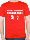 SECURITY GUARD BY DAY NINJA BY NIGHT Safe Guarding /Novelty Themed Men's T-Shirt