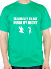 TAXI DRIVER BY DAY NINJA BY NIGHT - Taxi / Cab / Novelty Themed Men's T-Shirt