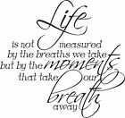 LIFE IS NOT MEASURED BY THE BREATHS wall art sticker 2 sizes any colour decal