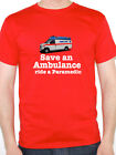 SAVE AN AMBULANCE RIDE A PARAMEDIC - Emergency / Novelty Themed Mens T-Shirt