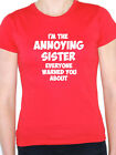 ANNOYING SISTER - Family / Daughter/ Mother / Aunt / Fun Themed Womens T-Shirt