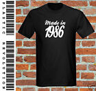 MADE IN 1986 - T-SHIRT - All SIZES + COLOURS (80s Birthday Fathers Day Gift Dad)