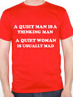 A QUIET MAN - A QUIET WOMAN - Novelty / Humorous / Funny Themed Mens T-Shirt