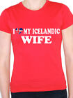 I LOVE MY ICELANDIC WIFE - Iceland / Denmark / Fun Themed Womens T-Shirt