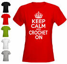 KEEP CALM AND CROCHET ON -  LADIES FITTED T-SHIRT - ALL SIZES + COLS (Knitting)
