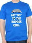 SAY NO TO THE BADGER CULL - Badgers / Wild Life / Novelty Themed Mens T-Shirt