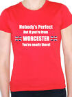 NOBODY'S PERFECT BUT IF YOU'RE FROM WORCESTER - Midlands Themed Women's T-Shirt