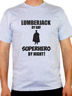 LUMBERJACK BY DAY SUPERHERO - Tree Surgeon / Forest / Fun Themed Mens T-Shirt