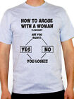HOW TO ARGUE WITH A WOMAN - Novelty / Gift / Men / Funny Themed Mens T-Shirt