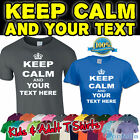 KEEP CALM AND YOUR TEXT T SHIRT - PERSONALISED TSHIRT SLOGAN GIFT PRESENT FUNNY